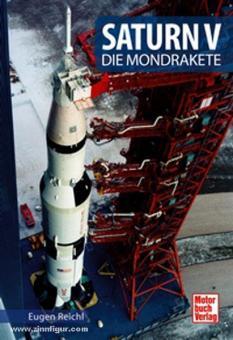 Reichl, E.: Saturn V. Die Mondrakete