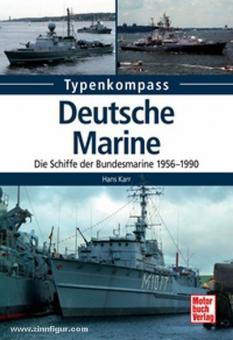 Karr, H.: Typenkompass. Die Schiffe der Bundesmarine 1956-1990