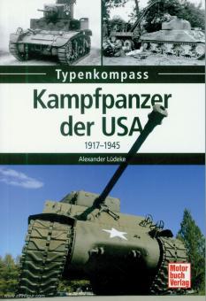 Lüdeke, Alexander: Typenkompass. Kampfpanzer der USA 1917-1945