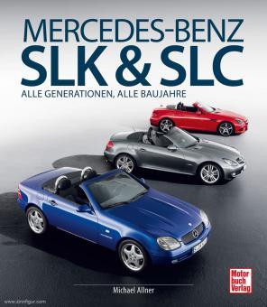 Allner, Michael: Mercedes-Benz SLK & SLC. Alle Generationen, alle Baujahre