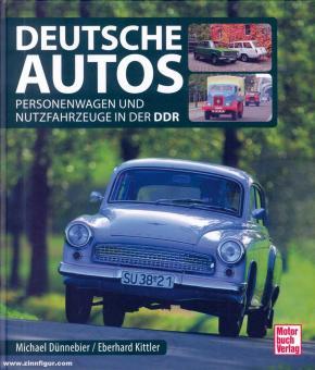 Dünnebier, Michael/Kittler, Eberhard: Deutsche Autos. Personenwagen und Nutzfahrzeuge in der DDR