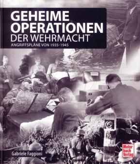 Faggioni, Gabriele: Geheime Operationen der Wehrmacht. Angriffspläne seit 1939