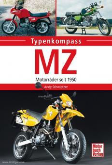 Schwietzer, Andy: Typenkompass. MZ. Motorräder seit 1950