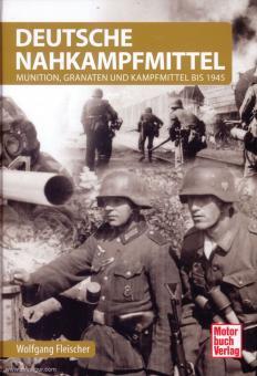 Fleischer, Wolfgang: Deutsche Nahkampfmittel. Munition, Granaten und Kampfmittel bis 1945