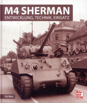 Ware, Pat: M4 Sherman. Entwicklung, Technik, Einsatz