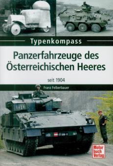 Felberbauer, Franz: Typenkompass. Panzerfahrzeuge des Österreichischen Heeres seit 1914