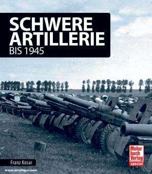 Kosar, Franz: Schwere Artillerie bis 1945