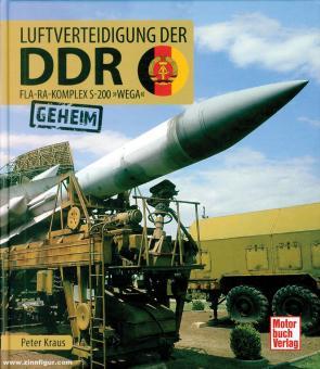 """Kraus, Peter: Luftverteidigung der DDR. Fla-Ra-Komplex S-200 """"Wega"""""""