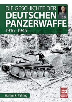 Nehring, Walter K.: Die Geschichte der Deutschen Panzerwaffe 1916-1945