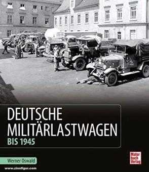 Oswald, Werner: Deutsche Militärlastwagen bis 1945
