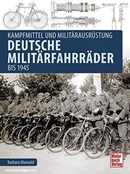 Maiwald, Barbara: Kampfmittel und Militärausrüstung. Deutsche Militärfahrräder bis 1945
