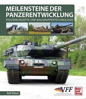 Hilmes, Rolf: Meilensteine der Panzerentwicklung. Panzerkonzepte und Baugruppentechnologie
