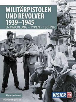 Losert, Alexander: Militärpistolen und Revolver 1939-1945. Entwicklung - Typen - Technik