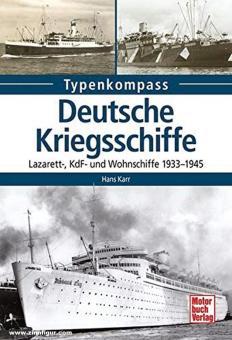 Karr, Hans: Typenkompass. Deutsche Kriegsschiffe. Lazarett-, KdF- und Wohnschiffe 1933-1945