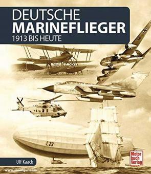 Kaack, Ulf: Deutsche Marineflieger. 1913 bis heute