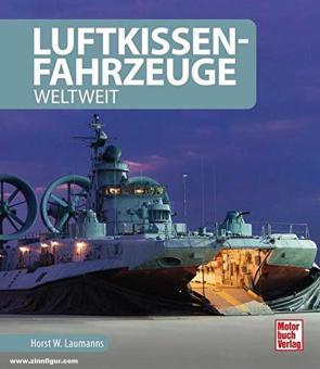 Laumanns, Horst W.: Luftkissenfahrzeuge. Weltweit