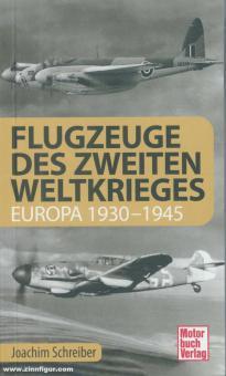 Schreiber, Joachim: Flugzeuge des Zweiten Weltkrieges. Europa 1930-1945