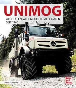 Schneider, Peter: Unimog. Alle Typen, alle Modelle, alle Daten seit 1946