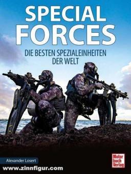 Losert, Alexander: Special Forces. Die besten Spezialeinheiten der Welt