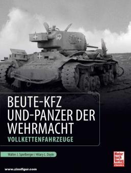Spielberger, Walter J./Doyle, Hilary Louis: Beute-Kfz und Panzer der Wehrmacht - Vollkettenfahrzeuge