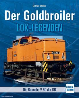 Weber, L.: Der Goldbroiler - Die Baureihe V60 der DR
