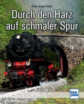 Kühne, K.-J.: Durch den Harz auf schmaler Spur