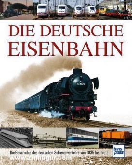 Asmus, Carl: Die deutsche Eisenbahn. Die Geschichte des deutschen Schienenverkehrs von 1835 bis heute