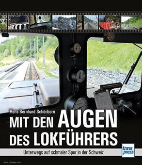 Schönborn, Hans-Bernhard: Mit den Augen des Lokführers. Unterwegs auf schmaler Spur in der Schweiz