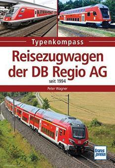 Wagner, Peter: Typenkompass. Reisezugwagen der DB Regio AG seit 1994