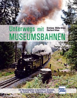 Müller-Urban, Kristiane/Urban, Eberhard: Unterwegs mit Museumsbahnen. 300 Museumsbahnen in Deutschland, Österreich, der Schweiz, Polen, Tschechien und Benelux