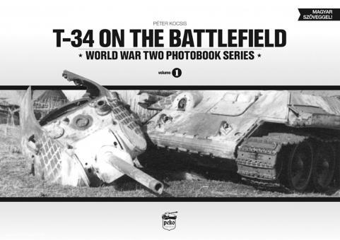 Kocsis, P.: T-34 on the Battlefield.