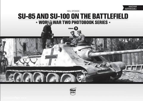 Stokes, N.: SU-85 and SU-100 on the Battlefield