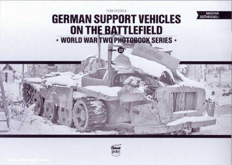 Cockle, Tom: German Support Vehicles on the Battlefield
