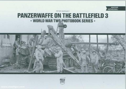 Barnaky, Péter: Panzerwaffe on the Battlefield. Band 3
