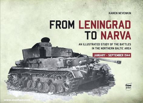 Nevenkin, Kamen: From Leningrad to Narva: An Illustrated Study of the Battles in the Northern Baltic Area, January-September 1944