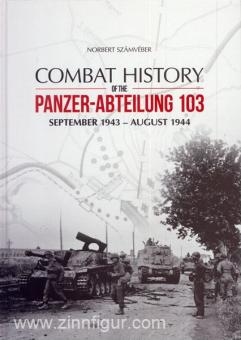 Szamveber, N.: Combat History of the Panzer-Abteilung 103 September 1943 - August 1944