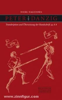 Hagedorn, Dierk (Hrsg.): Peter von Danzig: Transkription und Übersetzung der Handschrift 44 A 8