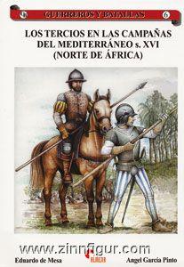 Mesa, E.de/Pinto, A.G.: Los Tercios en las Campanas del mediterráneo s. XVI (Norte de África)