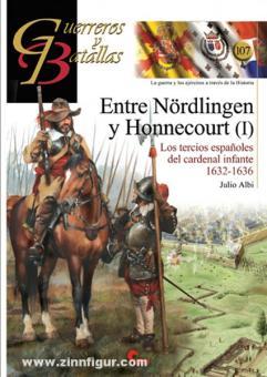 Albi, J.: Entre Nördlingen y Honnecourt (I). Los tercios espanoles del cardenal infante 1632-1636