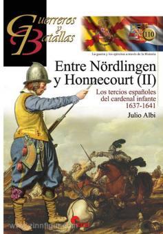 Albi, J.: Entre Nördlingen Honnecourt. Teil 2: Los tercios espanoles del cardenal infante 1637-1641