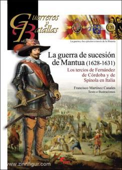 Canales, F. M.: La guerra de sucesión de Mantua (1628-1631). Los tercios Fernandez de Cordoba y de Spinola en Italie