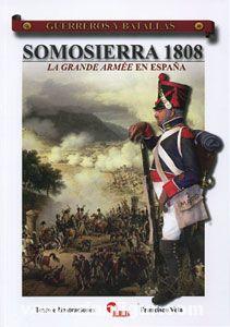 Vela, F.: Somosierra 1808. La Grande Armée en Espana