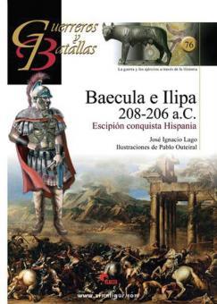 Lago, J. I.: Baecula e Ilipia 208-206 a.C. Escipión conquista Hispania