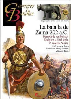 Lago, J. I./Shumate, J./Proch, G.: La batalla de Zama 202 a.C. Derrota de Anibal por Escipion y final de la 2a Guerra Punica