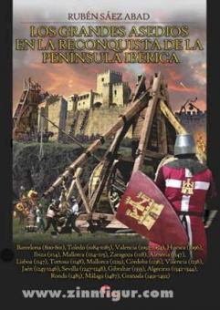 Sáez, R.: Los grandes Asedios en la Reconquista de la Peninsula Ibérica