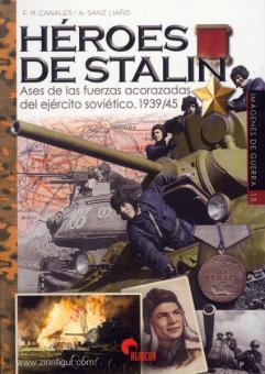 Canales, F. M./Liaño, A. S./García, A. C.: Héroes de Stalin: Ases de las fuerzas acorazadas soviéticas 1939-1945