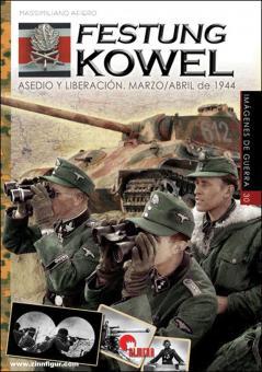 Afiero, Massimiliano: Festung Kowel. Asedio e Liberación. Marzo / Abril 1944