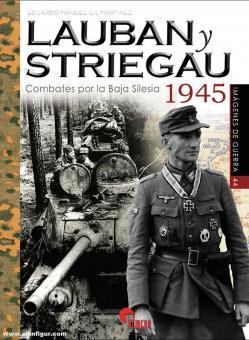 Martinez, Eduardo Manuel Gil: Lauban y Striegau 1945. Combates por la Baja Silesia