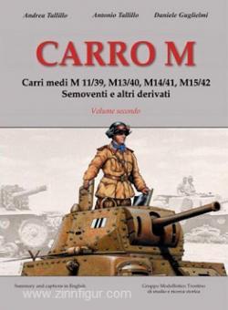 Tallillo, A./Tallillo, A./Guglielmi, D.: Carro M. Carri medi M11/39, M13/40, M14/41, M15/42 Semoventi a altri derivati. Band 2: Storia, Araldica, uniformi