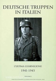 Cavalloni, M./Centenari, A./Conti, G. M.: Deutsche Truppen in Italien. Band 1: L'ultima Guarnigione